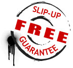 Slip-up Free Guarantee
